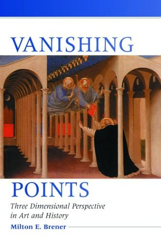 Vanishing Points : Three Dimensional Perspective in Art and History