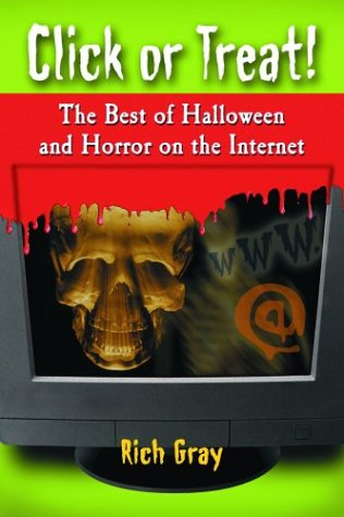 9780786418626: Click or Treat: The Best of Halloween and Horror on the Internet