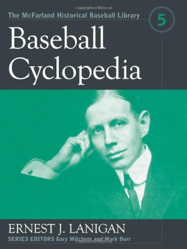 Baseball Cyclopedia (The McFarland Historical Baseball Library,: Lanigan, Ernest J.
