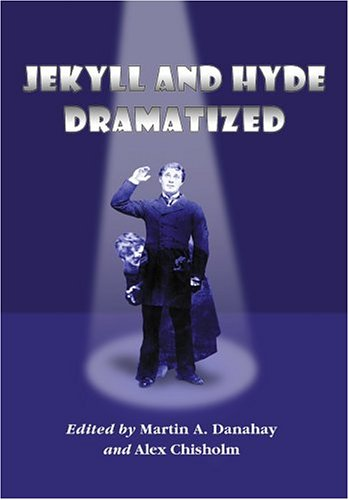 9780786418701: Jekyll and Hyde Dramatized: The 1887 Richard Mansfield Script and the Evolution of the Story on Stage