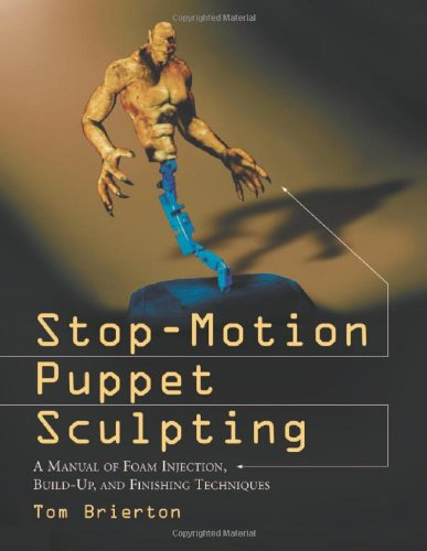 9780786418732: Stop-Motion Puppet Sculpting: A Manual of Foam Injection, Build-Up and Finishing Techniques