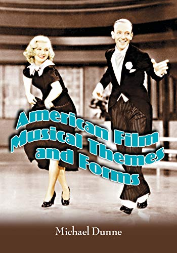 American Film Musical Themes and Forms (Paperback): Michael Dunne