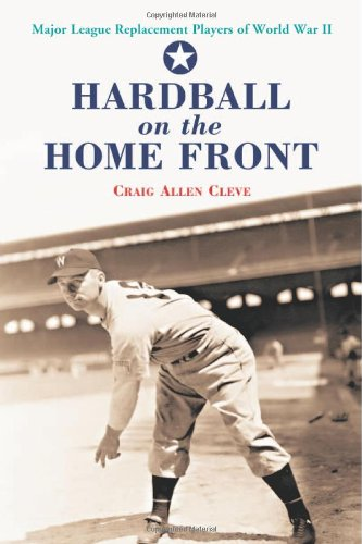 9780786418978: Hardball on the Home Front: Major League Replacement Players of World War II