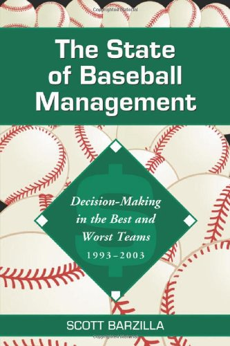 9780786418985: The State of Baseball Management: Decision-Making in the Best and Worst Teams, 1993-2003