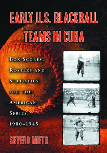 9780786419289: Early U.S. Blackball Teams in Cuba: Box Scores, Rosters and Statistics for the American Series, 1900–1945