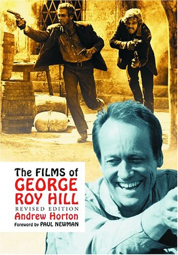 9780786419319: The Films of George Roy Hill, Revised Edition