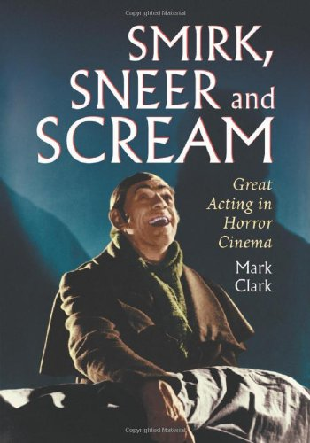 9780786419326: Smirk, Sneer and Scream: Great Acting in Horror Cinema