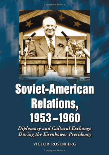 9780786419340: Soviet-American Relations, 1953-1960: Diplomacy and Cultural Exchange During the Eisenhower Presidency