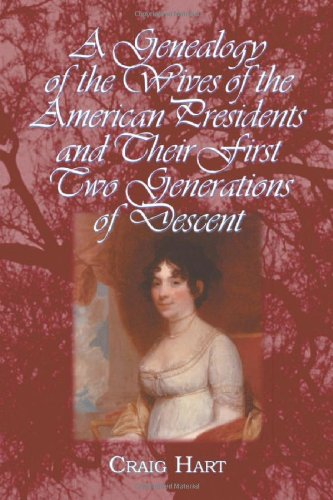 9780786419562: A Genealogy Of The Wives Of The American Presidents And Their First Two Generations Of Descent