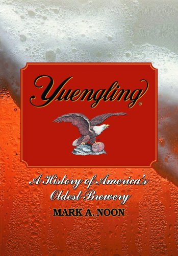 9780786419722: Yuengling: A History of America's Oldest Brewery