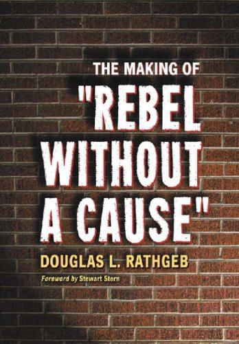 9780786419760: The Making Of Rebel Without A Cause