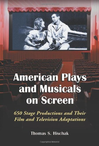 9780786420032: American Plays And Musicals On Screen: 650 Stage Productions And Their Film And Televison Adaptations