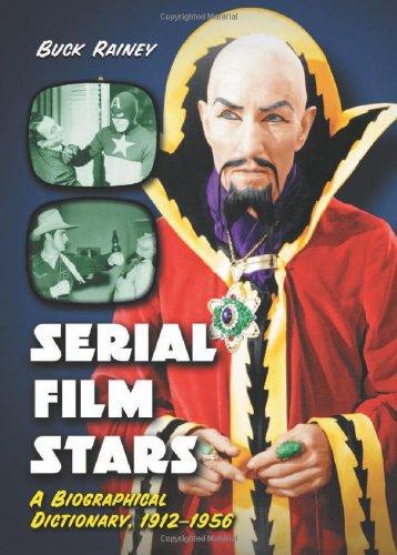 9780786420100: Serial Film Stars: A Biographical Dictionary, 1912-1956