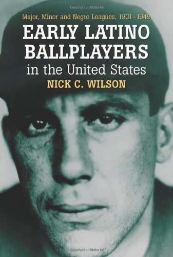 9780786420124: Early Latino Ballplayers In The United States: Major, Minor And Negro Leagues, 1901-1949