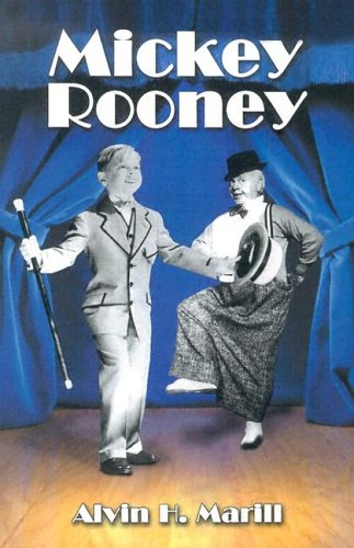 MICKEY ROONEY. His Films, Television Appearances, Radio Work, Stage Shows, and Recordings: Marill, ...