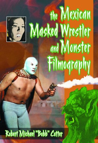 9780786420223: Mexican Masked Wrestler And The Monster Filmography