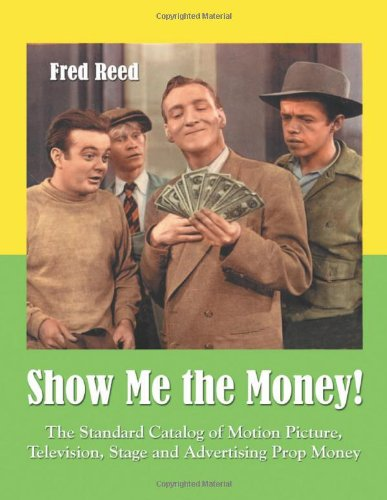 9780786420377: Show Me the Money!: The Standard Catalog of Motion Picture, Television, Stage and Advertising Prop Money