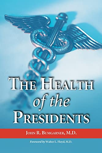 9780786420674: The Health of the Presidents: The 41 United States Presidents Through 1993 from a Physician's Point of View