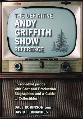 The Definitive Andy Griffith Show Reference : Episode-by-episode, With Cast And Production ...