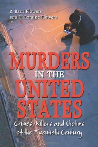 9780786420759: Murders In The United States: Crimes, Killers And Victims Of The Twentieth Century