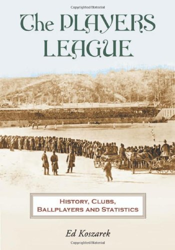 9780786420797: The Players League: History, Clubs, Ballplayers And Statistics