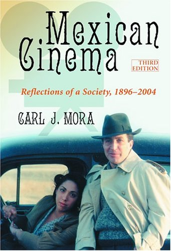 9780786420834: Mexican Cinema: Reflections of A Society, 1896 to 2004
