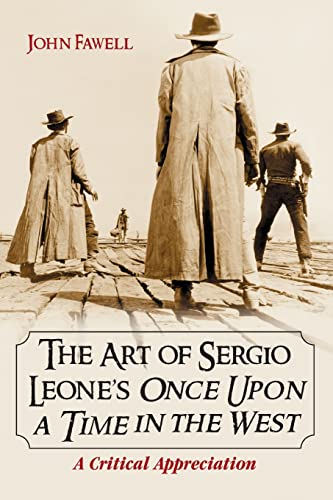 9780786420926: The Art of Sergio Leone's Once Upon a Time in the West: A Critical Appreciation