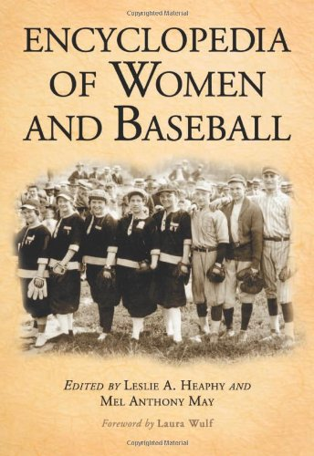 9780786421008: Encyclopedia of Women and Baseball
