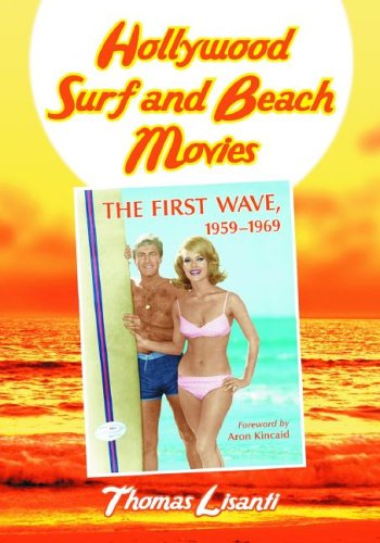 9780786421046: Hollywood Surf and Beach Movies: The First Wave, 1959-1969