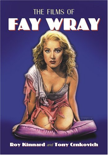 9780786421299: The Films Of Fay Wray