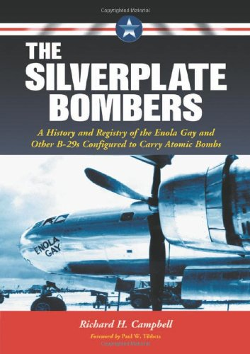 9780786421398: The Silverplate Bombers: A History and Registry of the Enola Gay and Other B-29s Configured to Carry Atomic Bombs