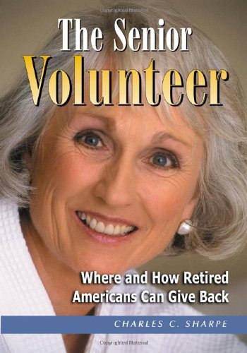 9780786421442: The Senior Volunteer: Where And How Retired Americans Can Give Back
