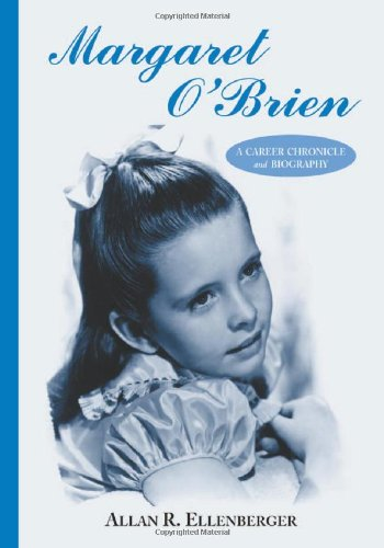 9780786421558: Margaret O'Brien: A Career Chronicle and Biography