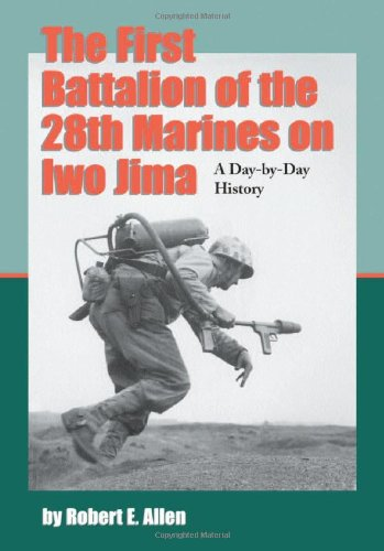 9780786421589: The First Battalion of the 28th Marines on Iwo Jima: A Day-by-Day History from Personal Accounts and Official Reports, with Complete Muster Rolls