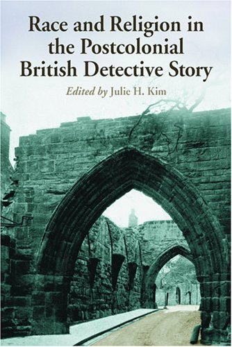 9780786421756: Race And Religion In The Postcolonial British Detective Story: Ten Essays