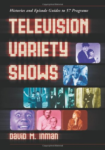 9780786421985: Television Variety Shows: Histories and Episode Guides to 57 Programs