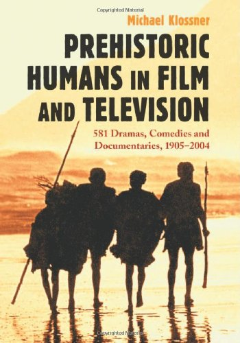 Prehistoric Humans in Film and Television: 581: Michael Klossner