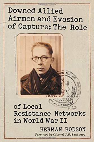9780786422166: Downed Allied Airmen And Evasion of Capture: The Role of Local Resistance Networks in World War II