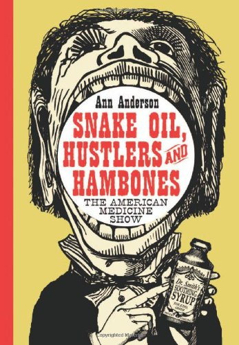 9780786422289: Snake Oil, Hustlers and Hambones: The American Medicine Show