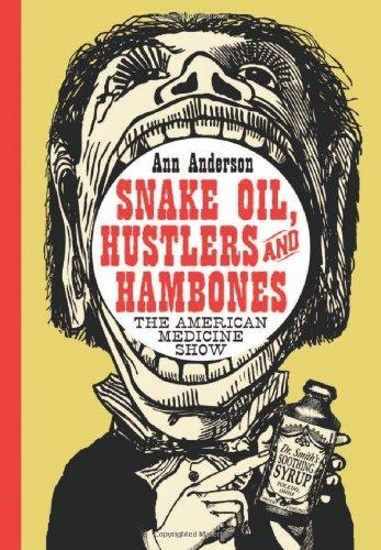 9780786422289: Snake Oil, Hustlers And Hambones: The American Medicine Show