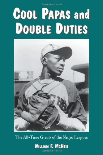 9780786422296: Cool Papas and Double Duties: The All-Time Greats of the Negro Leagues