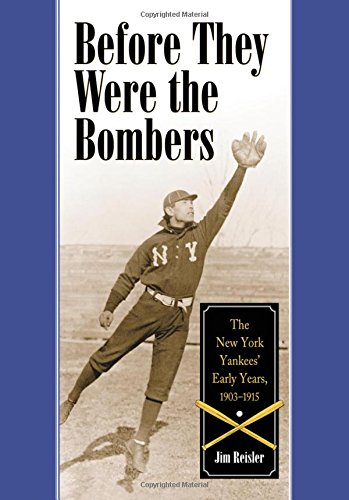 9780786422302: Before They Were the Bombers: The New York Yankees' Early Years, 1903-1915