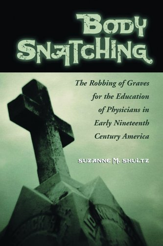 9780786422326: Body Snatching: The Robbing of Graves for the Education of Physicians in Early Nineteenth Century America