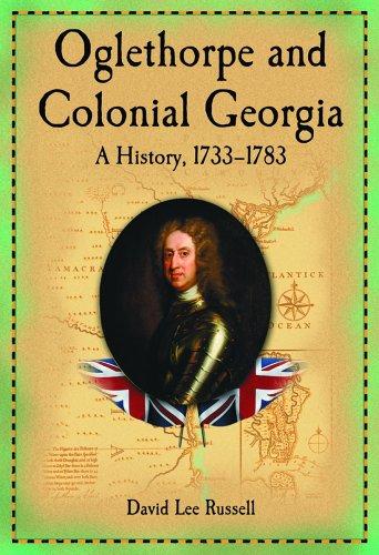 9780786422333: Oglethorpe and Colonial Georgia: A History, 1733-1783