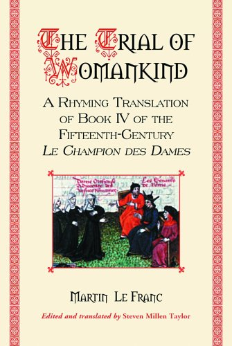 The Trial of Womankind - A Rhyming Translation of Book IV of the Fifteenth-Century Le Champion de...