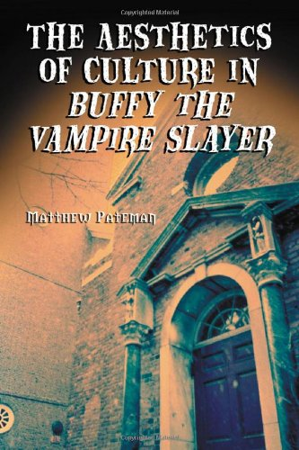 9780786422494: The Aesthetics of Culture in Buffy the Vampire Slayer