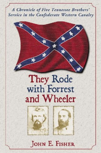 9780786422708: They Rode with Forrest and Wheeler: A Chronicle of Five Tennessee Brothers' Service in the Confederate Western Cavalry