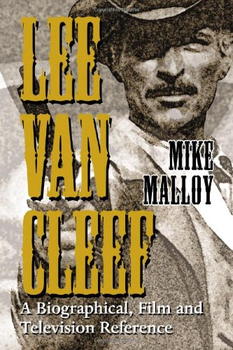 9780786422722: Lee Van Cleef: A Biographical, Film and Television Reference
