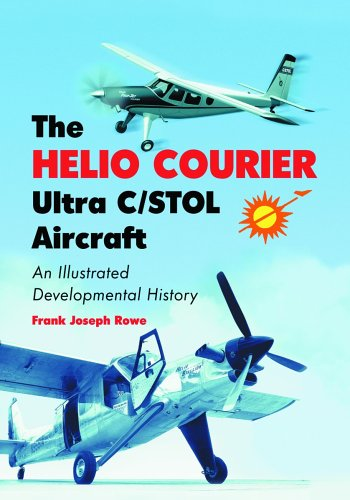 9780786422890: The Helio Courier Ultra C/stol Aircraft: An Illustrated Developmental History