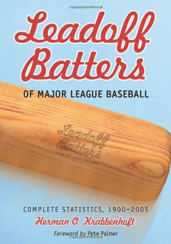 Leadoff Batters of Major League Baseball: Complete Statistics, 1900-2004 (Paperback): Herman O. ...